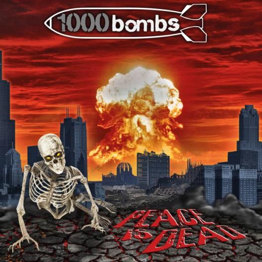 1000 Bombs - Peace Is Dead