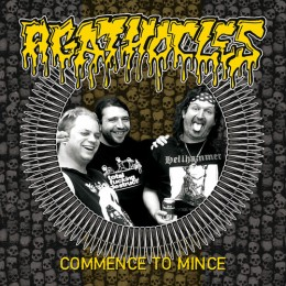 AGATHOCLES - Commence To Mince