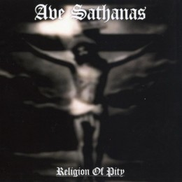 AVE SATHANAS - Religion of Pity