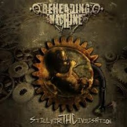 BEHEADED MACHINE - Stillbirth Civilisation