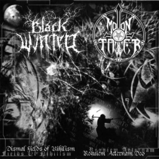BLACK WINTER / MOONTOWER - Dismal Fields of Nihilism / Requiem Aeternam Deo