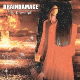 BRAINDAMAGE - The Downfall