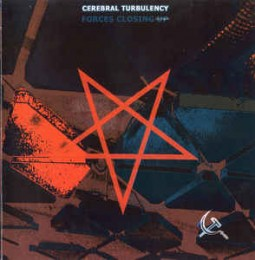 CEREBRAL TURBULENCY ‎– Forces Closing Down