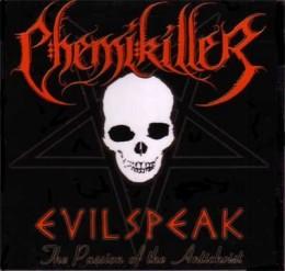 CHEMIKILLER - Evil Speak