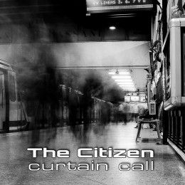 THE CITIZEN - Curtain Call