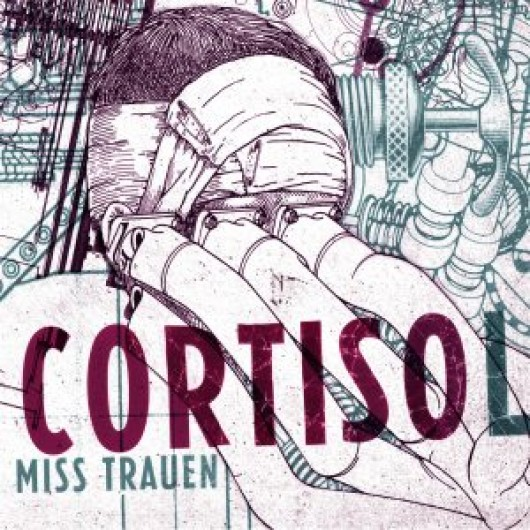 CORTISOL - Miss Trauen