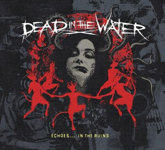 DEAD IN THE WATER - Echoes... in the Ruins