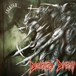 DESTROYING DIVINITY - Created