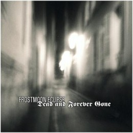 FROSTMOON ECLIPSE - Dead and Forever Gone