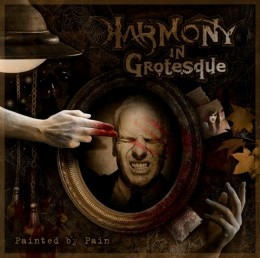HARMONY IN GROTESQUE - Painted by Pain
