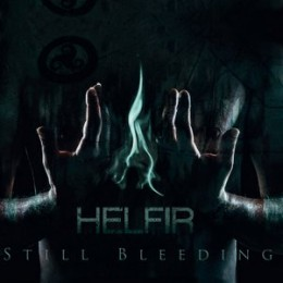 HELFIR - Still Bleeding
