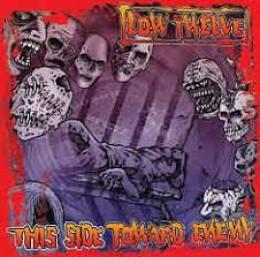 LOW TWELVE - This Side Toward Enemy