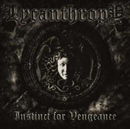 LYCANTHROPY - Instinct for Vengeance