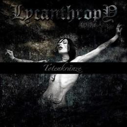 LYCANTHROPY - Totenkranze