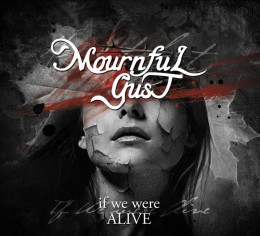 MOURNFUL GUST - If We Were Alive