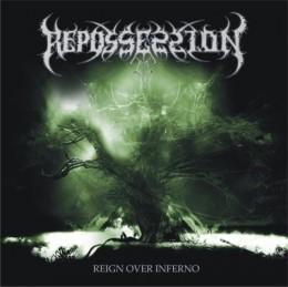 REPOSSESSION - Reign over Inferno
