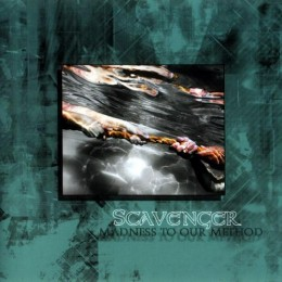 SCAVENGER - Madness to Our Method