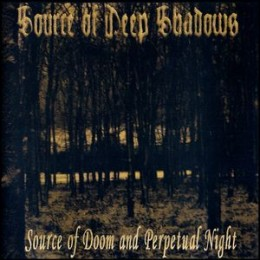 SOURCE OF DEEP SHADOWS - Source of Doom and Perpetual Night