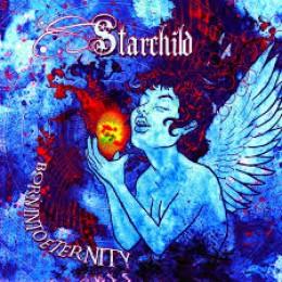 STARCHILD - Born Into Eternity