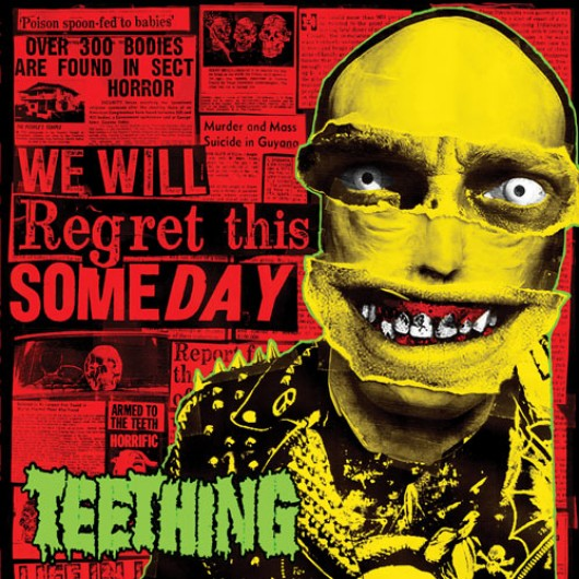 TEETHING - We Will Regret This Someday
