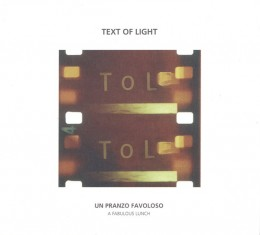TEXT OF LIGHT ‎– Un Pranzo Favoloso / A Fabulous Lunch