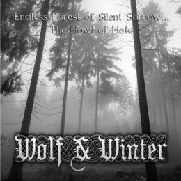 WOLF & WINTER - Endless Forest of Silent Sorrow...The Howl of Hate