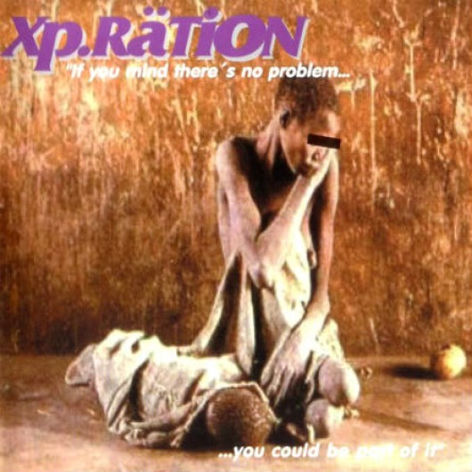 XP.RÄTION - If You Mind There's No Problem... You Could Be Part of It