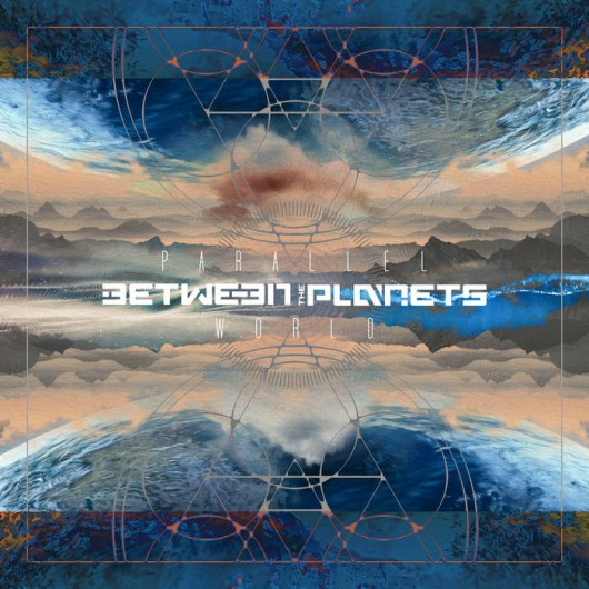 BETWEEN THE PLANETS - Parallel World