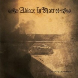 ABLAZE IN HATRED - Deceptive Awareness
