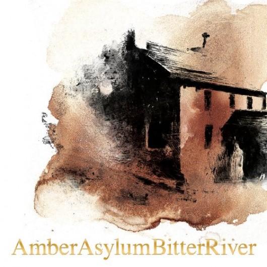 AMBER ASYLUM – Bitter River