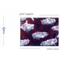 AMIR BAGHIRI - Orbital Repose