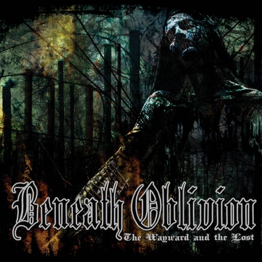 BENEATH OBLIVION - The Wayward and the Lost