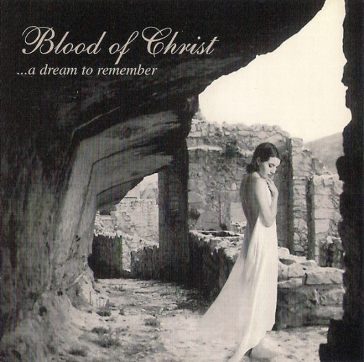 BLOOD OF CHRIST - ...A Dream To Remember