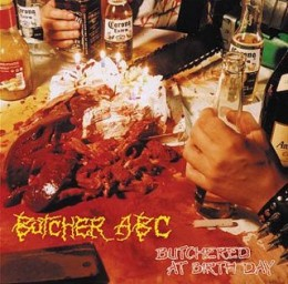 BUTCHER ABC - Butchered at Birth Day