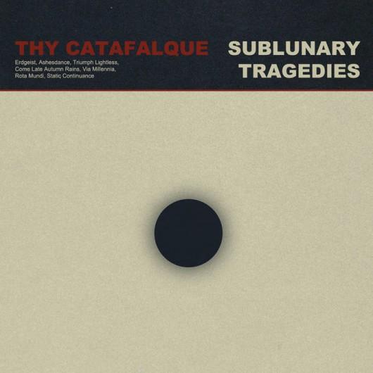 THY CATAFALQUE - Sublunary Tragedies