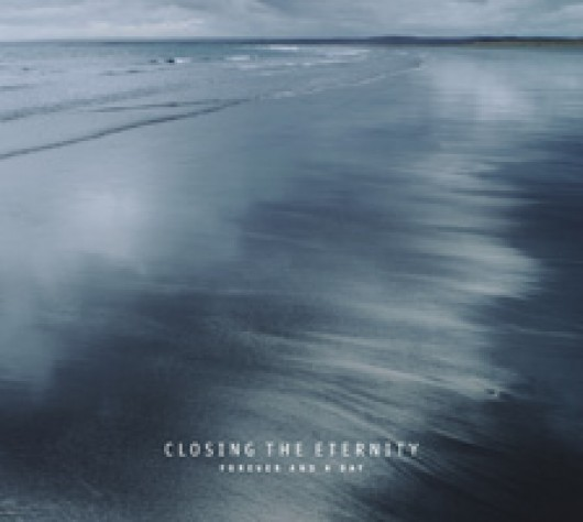 CLOSING THE ETERNITY - Forever and a Day