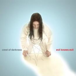 CREST OF DARKNESS - Evil Knows Evil