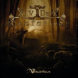 XIV DARK CENTURIES - Waldvolk