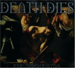 DEATH DIES - PseudoChristos