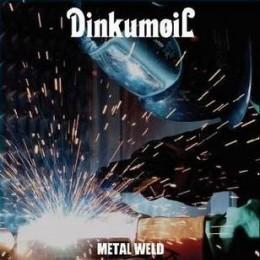DINKUMOIL - Metal Weld