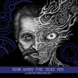 DOWN AMONG THE DEAD MEN - .​.​.​And You Will Obey Me