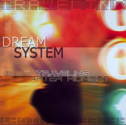 DREAM SYSTEM - Traveling After Midnight