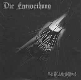 DIE ENTWEIHUNG – The Hallucinations