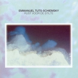 EMMANUEL TUTS-SCHIEMSKY – Rust Voor De Stilte