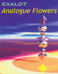 EXALOT– Analogue Flowers