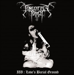 FORGOTTEN TOMB - III: Love's Burial Ground