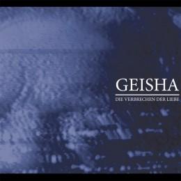 GEISHA - Die Verbrechen Der Kiebe