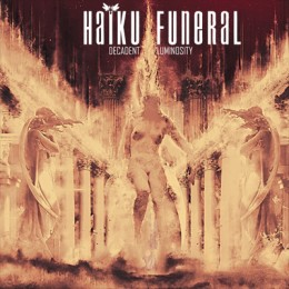 HAIKU FUNERAL - Decadent Luminosity 2CD