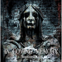 IN LOVING MEMORY – Negation Of Life