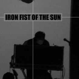 IRON FIST OF THE SUN - Live at the Garage 2011